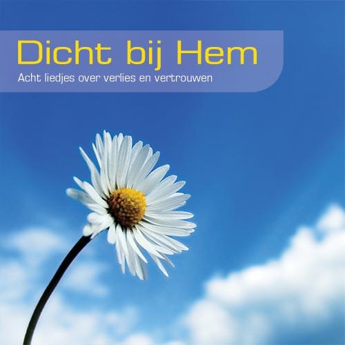 Dicht bij Hem - 8 liedjes over verlies & vertrouwen